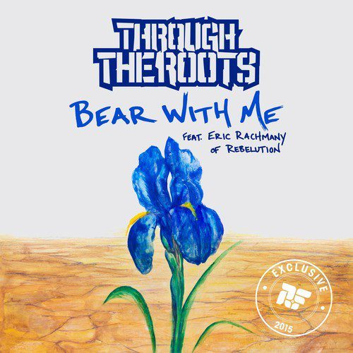 Through The Roots feat. Eric Rachmany 'Bear With Me'