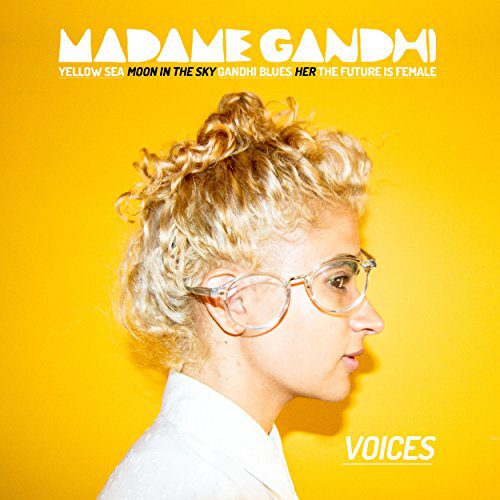 Madame Gandhi 'Voices'