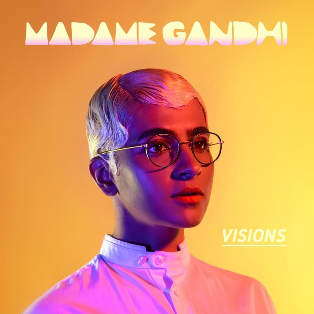 Madame Gandhi 'Visions'